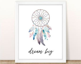 PRINTABLE, Dream Big Print, INSTANT DOWNLOAD, Watercolor Dreamcatcher, Nursery Wall Decor, Girl Nursery Decor, Boho, Tribal, Quote Print