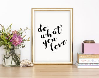Do What You Love Wall Print - Wall Art, Home Decor, Bedroom Print, Inspirational Print, Positive Quote Print