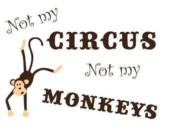 Not My Circus Vinyl Decal