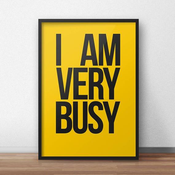 I Am Very Busy | Digital Download | Fine Art Print