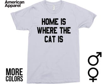 Home Is Where The Cat Is Shirt