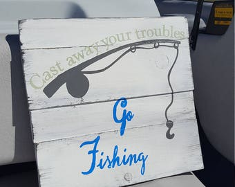 Cast your troubles away Go Fishing