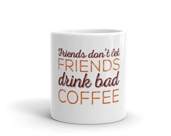 Friends Don't Let Mug