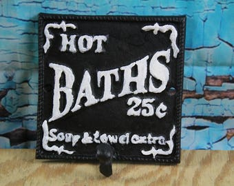 Hot Bath 25c  Soap & Towel 10c extra Cast Iron Sign with hook