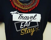TravelEatSlay Tshirts