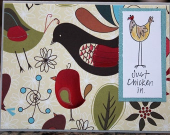 "Homemade Greeting Card: ""Just Chicken In"""