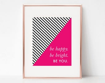 Be Happy Be Bright Be You, 11x14 Digital Download Prints, Wall Art, Home Office, Kate Spade, Arbor Grace Collections