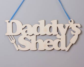 Wooden Daddys Shed Sign