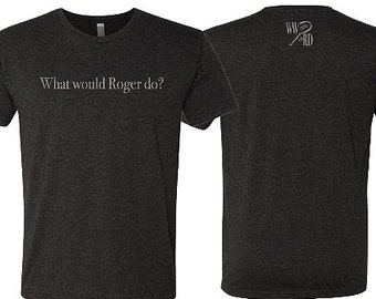 What Would Roger Do? Roger Federer Vintage T-Shirts.  Tennis Apparel
