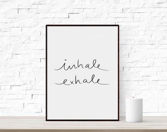 Inhale Exhale, Inhale Exhale print, Breathe print, Yoga Print, Inspirational Quote, Inhale Exhale Poster, Minimalist Print, Motivational art