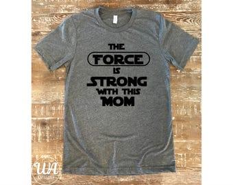 Star Wars, Star Wars mom, Star Wars mom shirt, Mom life shirt, boy mom shirt, girl mom shirt, funny shirts, maternity, customized shirts