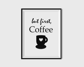 But First Coffee, Coffee Art,Coffee Print, Coffee Decor, Wall Decor, Home Decor