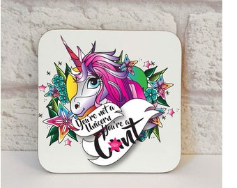 You're Not A Unicorn You're A C*nt Coaster, C*nt Coaster, Unicorn Coaster, Swear Gift, Novelty Gift, Novelty Coaster, Drink Coaster, Swear.