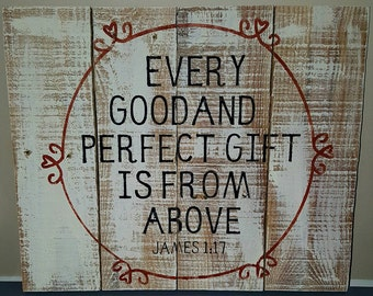 James 1:17 Bible Verse Sign | Every Good and Perfect Gift is From Above| Nursery Sign | Pallet Sign