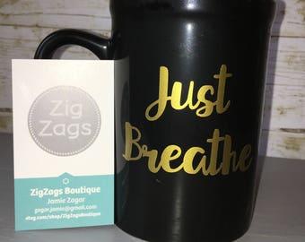 Just Breathe Large Black Coffee Mug