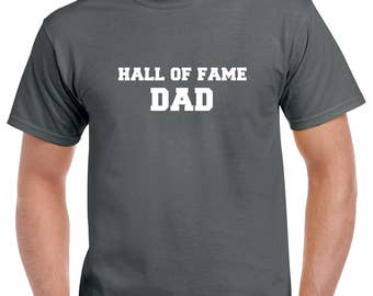 Hall of Fame Dad Shirt- Gift for Dad- Fathers Day Gift