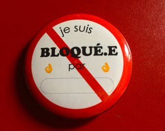 """Customizable badge - I was bloque.e with """"..."""""""