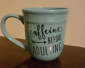 Caffeine Before Adulting Coffee Mug