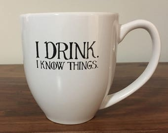 I Drink. I Know Things. Breakfast Mug