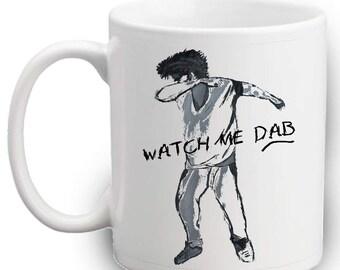 Watch Me DAB MUG - Funny Dance Mugs - Kids - Adults - Unique Gift