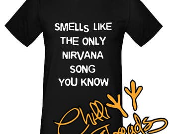 Smells like the only nirvana song you know, teen spirit, rock music , T-Shirt, Tshirt