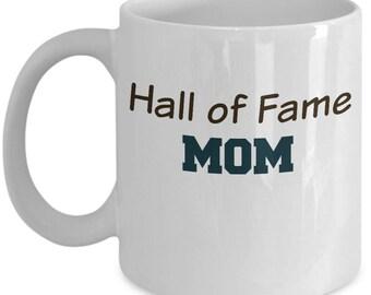 Hall of Fame Mom coffee mug   Favorite mug for Mom