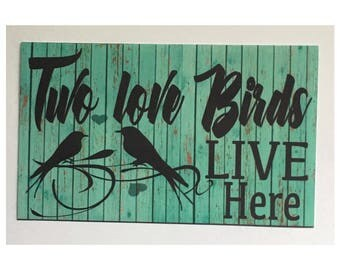 Two Love Birds Live Sign - Aqua Bird Timber Look Romance Home House
