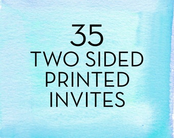 35, 5x7 Double Sided Invitations with White Envelopes *Professionally Printed
