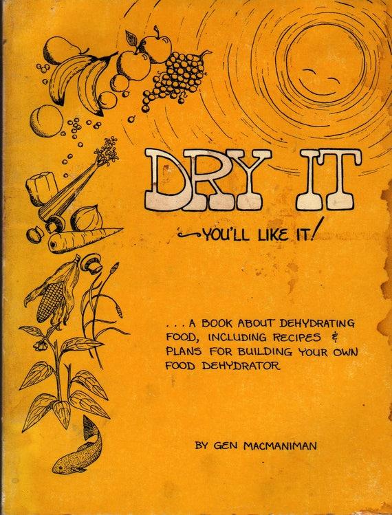Dry It You'll Like It + Gen Macmaniman + 1974 + Vintage Cook Book