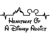Heartbeat of a Disney Addict inspired vinyl sticker decal car window sticker