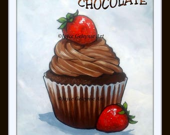 Chocolate Cupcake with Strawberries, Funny Quote About Giving Up Chocolate, Printed from Original Hand-Painted Art, Free Shipping