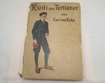 Vintage Young Adult Hardcover German Fiction Book, Rudi der Tertianer von Carl von Ecke, Printed in Deutsch German, Illustrated