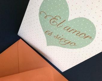 El Amor es Siego-  Spanish Greeting card