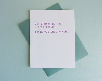 Letterpress Greeting Card - Thank You Card - You Always Do the Nicest Things - GRE-525