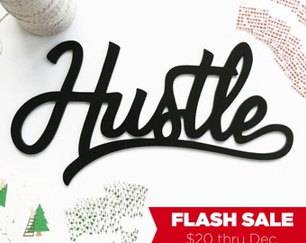 FLASH SALE Hustle script handmade wood sign