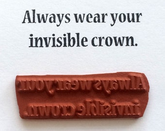 Always Wear Your Invisible Crown - Altered Attic Rubber Stamp - Funny Humor Quote Greeting - Art Craft Scrapbook Mixed Media