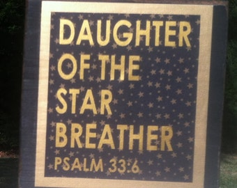 Daughter of the Star Breather Vinyl on Wood Block Saying