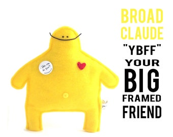 """The Mefits Broad Claude """"YBFF: Your Big Framed Friend"""""""