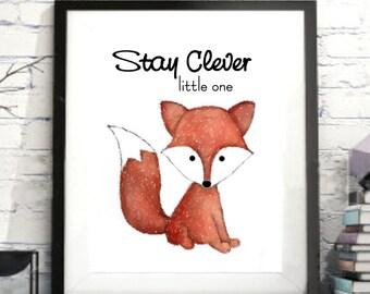 Fox, Stay clever little one  Baby Digital fox print, fox watercolor fox print Children's room fox print,fox gift, nursery gift