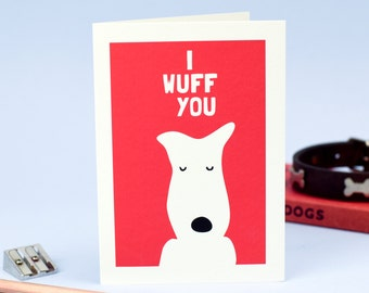 I Wuff You Valentine's Card - Dog Valentine Card - Terrier Card - Dog Card - Funny Card