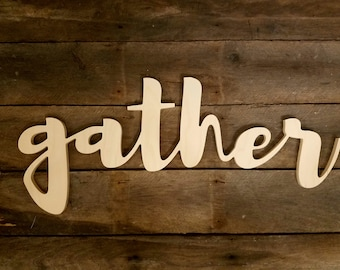 Wood gather sign, Wooden Letters,  unpainted wooden wall hanging