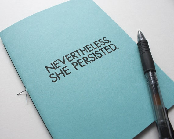 Nevertheless She Persisted Lined Journal – Idea Journal – Lined Notebook – Traveler Notebook – Nasty Woman – I'm With Her – Women's March