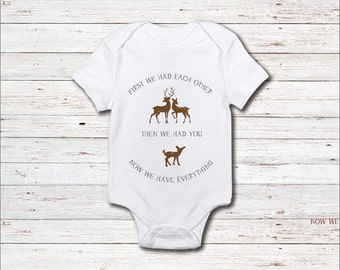 Baby Onesie, Deer, Woodland Creatures, Baby Shower Gift, Now We Have Everything, Animals, Baby Clothes, Shirt, New Baby Gift, Baby Boy, Girl