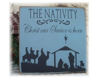 The Nativity Christ Our Savior Is Born primitive wood  Christmas sign