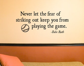 Baseball Decal, Never Let the Fear of Striking Out, Babe Ruth quote, Baseball Decor, Kids Room decor, Sports Wall Art