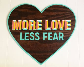 More Love Less Fear Handpainted Sign