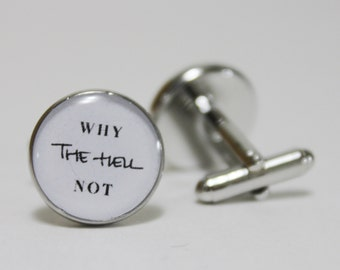 Why The Hell Not Cufflinks ~ Accessories Gift Groomsmen Quotes
