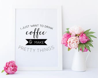 Coffee and Pretty Things Print // 5X7 Inspirational Quote // Quote Print // Just Dandy Studio