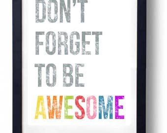 Don't Forget to Be Awesome - Print 11 x 14.