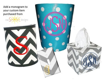 Add a monogram to your tissue box, wastebasket, lamp shade or wall plate purchased from ourShinedesigns - personalized gift - FREE Shipping